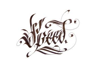 Modern gothic flat calligraphy. Speed.