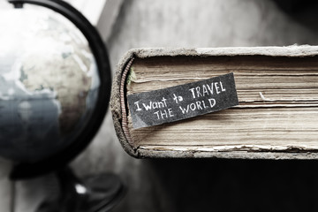 Travel concept. I want to travel the world  text.