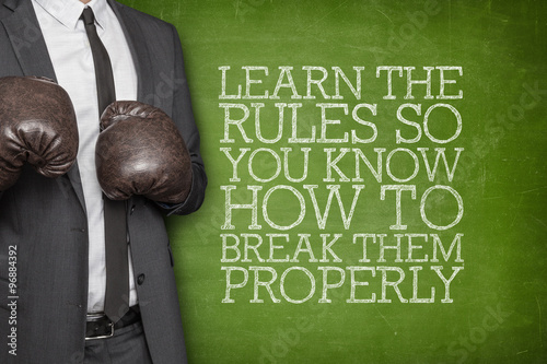 """Learn the rules so you know how to break them properly on ..."