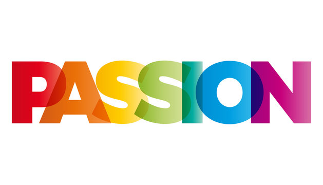 The word Passion. Vector banner with the text colored rainbow.