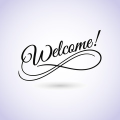 Welcome sign. Vector illustration. Beautiful lettering calligraphy black text. Calligraphy inscription business isolated on white background