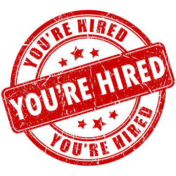 You are hired stamp