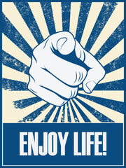 Enjoy life motivational poster vector background with hand and pointing finger. Positive lifestyle attitude promotion retro vintage grunge banner