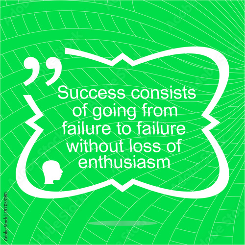 "Inspirational Quotes About Failure: ""Inspirational Motivational Quote. Success Consists Of"