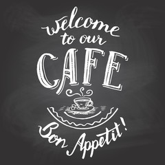 Welcome to our cafe. Bon appetit. Hand-lettering and calligraphy greeting chalkboard printable