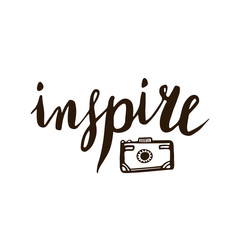 Inspire calligraphic lettering with photo camera for cards, poster