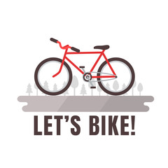 Minimalistic bike poster Let's Bike! Red bicycle. Vector illustration and background.