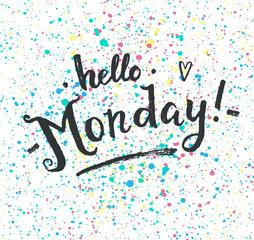 Hello Monday! Hand drawn calligraphic card.