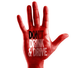 Don't Drink and Drive written on hand isolated on white background