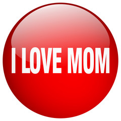 i love mom red round gel isolated push button