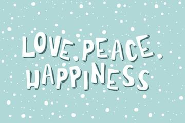 Xmas card with an inscription. Love, Paece, Happiness.