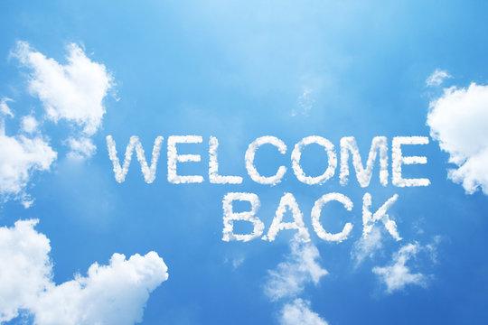 welcome back cloud word on sky.
