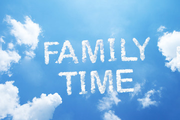 """""""Family time"""" cloud word on sky."""