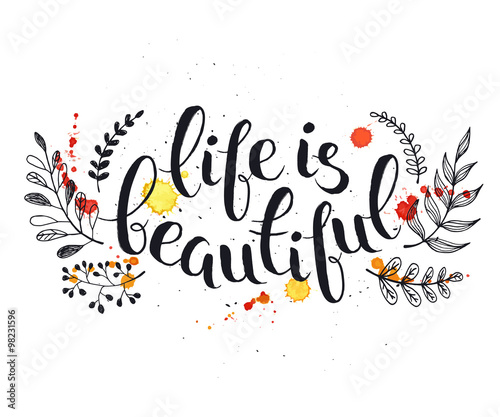 Hand Written Latin Quote Life Is Beautiful Modern Calligraphy Ink Phase With Watercolor