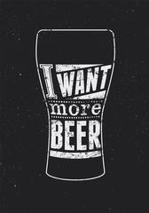 Typographic retro grunge phrase beer poster. Vintage t-shirt print design. Vector illustration.
