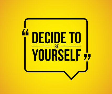 decide to be yourself quote illustration