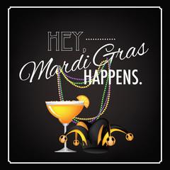Hey, Mardi Gras happens design element. EPS 10 vector.