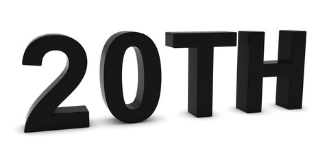 20TH - Black 3D Twentieth Text Isolated on White