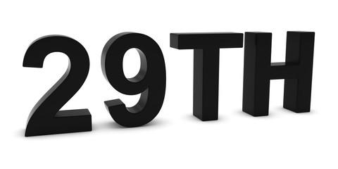 29TH - Black 3D Twenty-Ninth Text Isolated on White