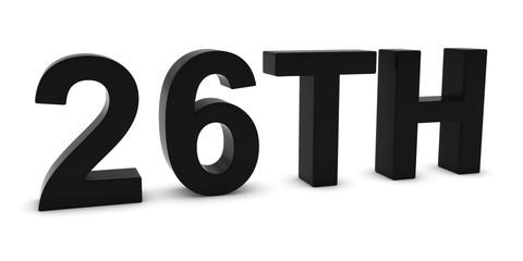 26TH - Black 3D Twenty-Sixth Text Isolated on White