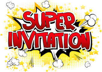 Super Invitation - Comic book style word on comic book abstract background.