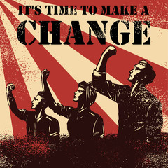 Revolution Poster, workers raising fists with text it's time to make a change, vector