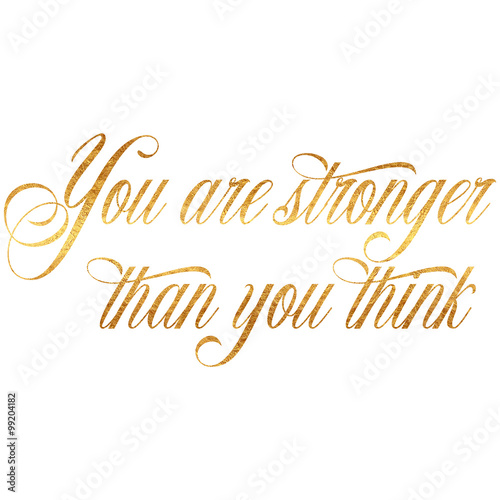 Stronger Than You Think Quote Gold Faux Foil Quotes Stock Photo And