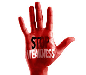 Stop Weakness written on hand isolated on white background