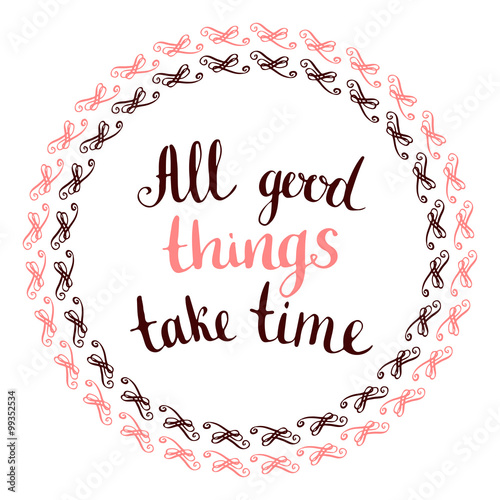 Good Things Take Time Quotes Hd - Great Quote