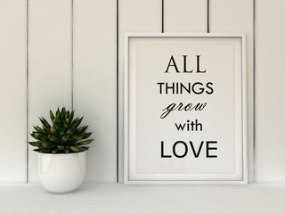 Motivation words All Things Grow with Love. Inspirational quote.Home decor wall art. Scandinavian style home interior decoration