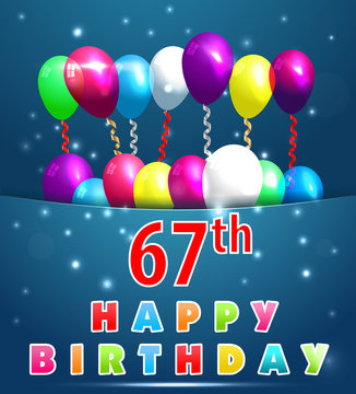 67 year Happy Birthday Card with balloons and ribbons,67th birthday - vector EPS10