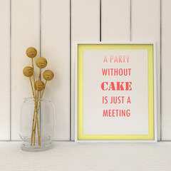 Motivation words a Party without Cake is just a Meeting. Kitchen art. Cooking Poster, Funny Quote,  Housewarming Gift, Wall Decor, Kitchen Decor.Scandinavian style home interior decoration