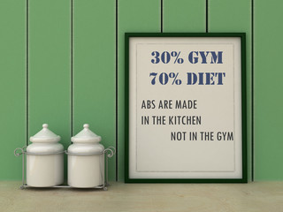 Motivation words 30% Gym, 70 % diet, abs are made in kitchen, not in Gym. Diet, Sport, fitness, healthy lifestyle concept. Inspirational quote.Home decor wall art. Scandinavian style