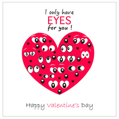 Valentine's Day heart with in the dark eyes '' i only have eyes for you'' greeting card