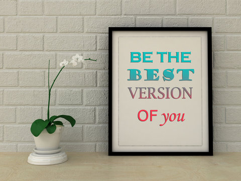Motivation words be the best version of you. Inspirational quote, Self development, Working on myself, Change, Life, Happiness concept. Home decor wall art.