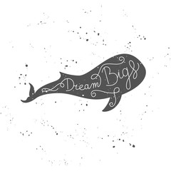 Vector motivational hand drawn typographic poster with whale and