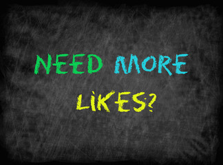 Need More Likes? -text on chalkboard