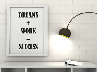 Motivation words  Dreams + Work = Success . Office Inspirational quotation. Going forward, Self development, Grow, Change, Life, Happiness concept. Scandinavian style