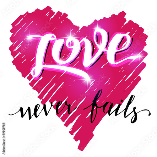 Quot love never fails brush calligraphy with a shining effect