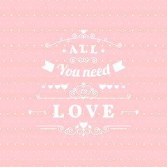 All you need is love retro poster design with hand drawn elements, ribbons arrows on pink polka dots background. Valentine's day greeting card. Vector illustration