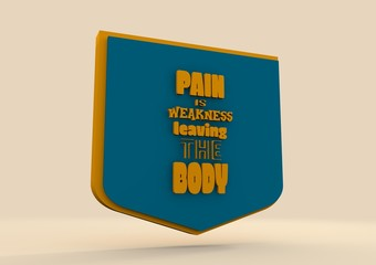 Pain is weakness leaving the body. Gym, Fitness Motivation Quote.