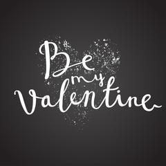 be my valentine chalk handwritten card