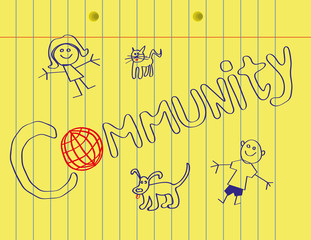 The word Community on a yellow legal pad with one letter as a stylized globe of the Earth, surrounded by childlike drawings of a boy,girl,cat and dog