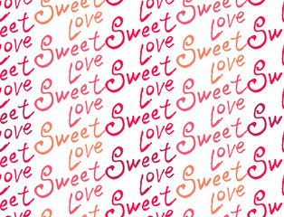 Sweet Love. Handwriting seamless pattern.