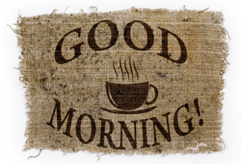 "part of the old canvas with the words ""Good Morning!"""