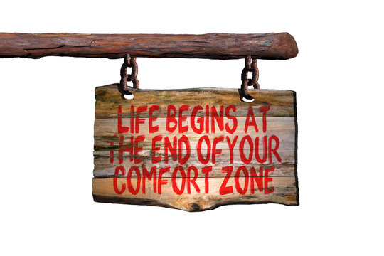 Life begins at the end of your comfort zone motivational phrase