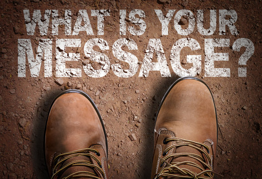 Top View of Boot on the trail with the text: What Is Your Message?