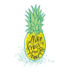 Poster with pineapple. Hand drawn lettering. Vector illustration