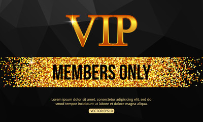 Gold VIP background. Vip club. Members only. VIP card vector. Vip gold banner. VIP background vector. VIP invitation - very important person. Golden shiny letters over black geometric background.
