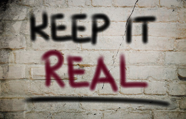 Keep It Real Concept